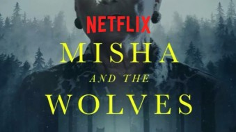 MISHA AND THE WOLVES is on NETFLIX